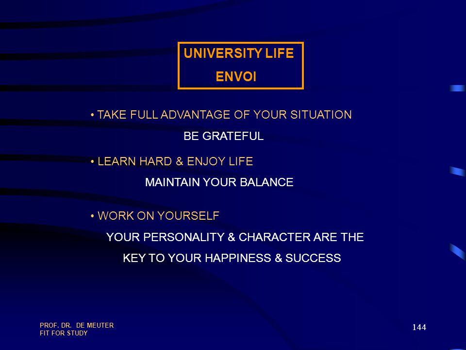 UNIVERSITY LIFE ENVOI TAKE FULL ADVANTAGE OF YOUR SITUATION