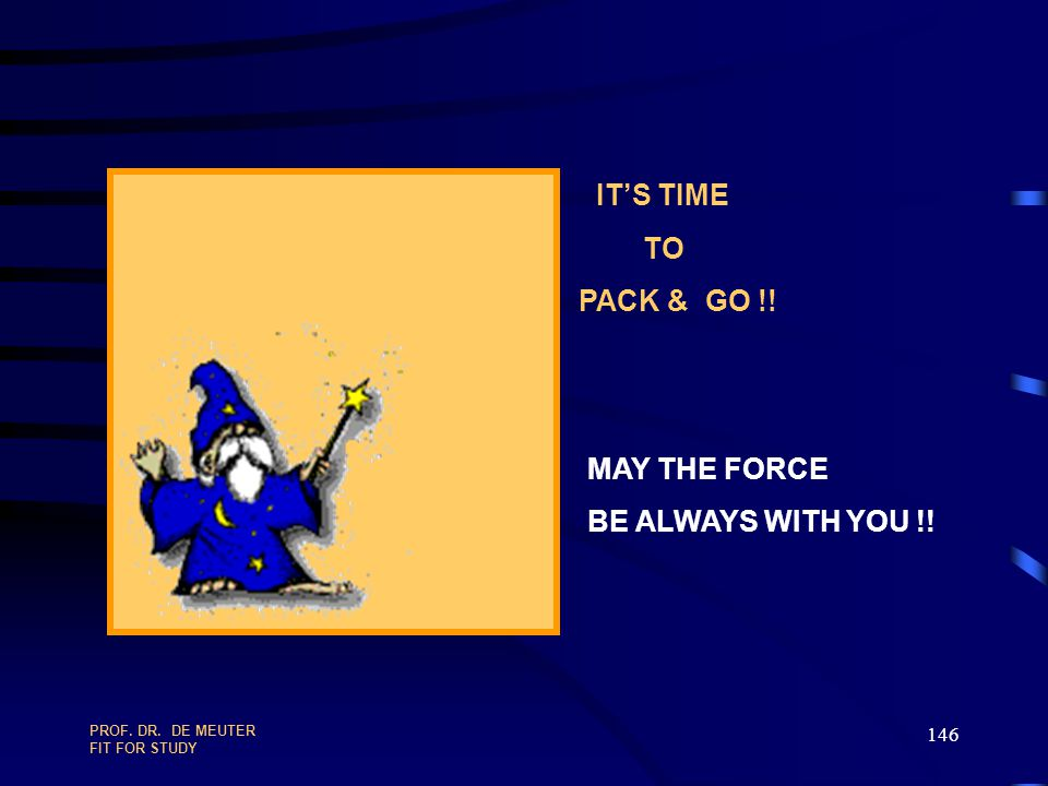 IT'S TIME TO PACK & GO !! MAY THE FORCE BE ALWAYS WITH YOU !!