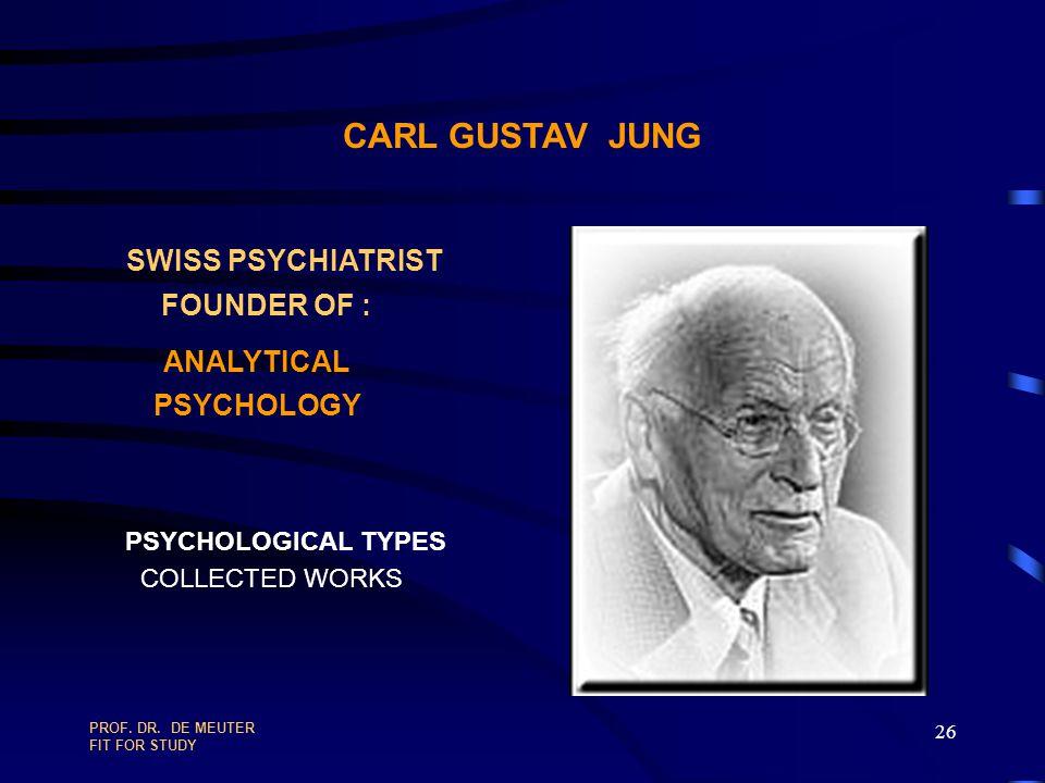 SWISS PSYCHIATRIST ANALYTICAL CARL GUSTAV JUNG FOUNDER OF : PSYCHOLOGY