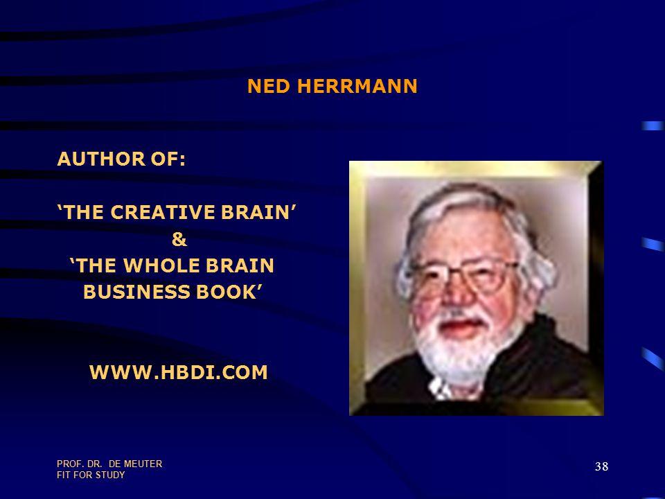NED HERRMANN AUTHOR OF: 'THE CREATIVE BRAIN' & 'THE WHOLE BRAIN