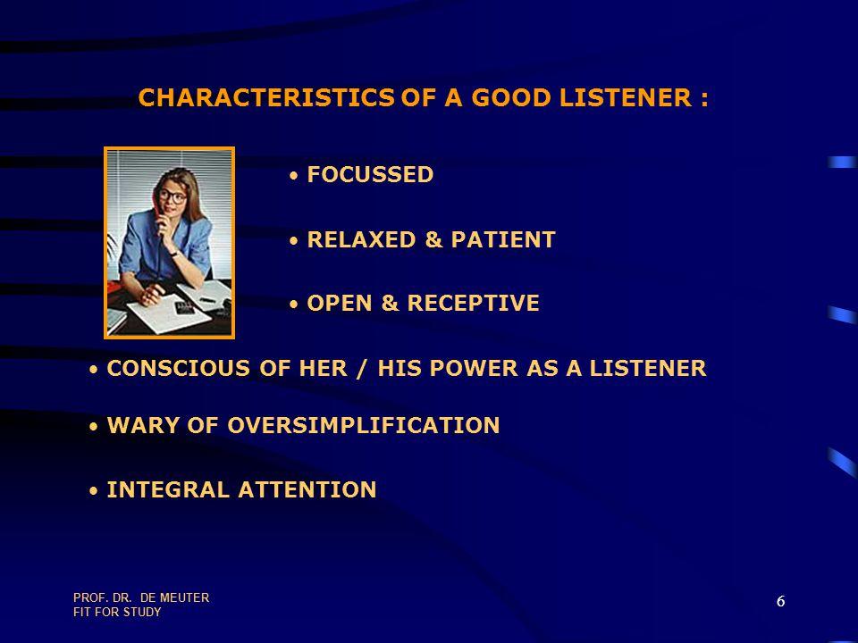 CHARACTERISTICS OF A GOOD LISTENER :