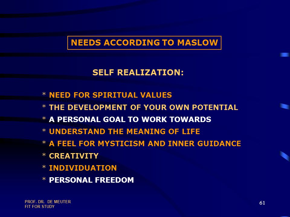 NEEDS ACCORDING TO MASLOW