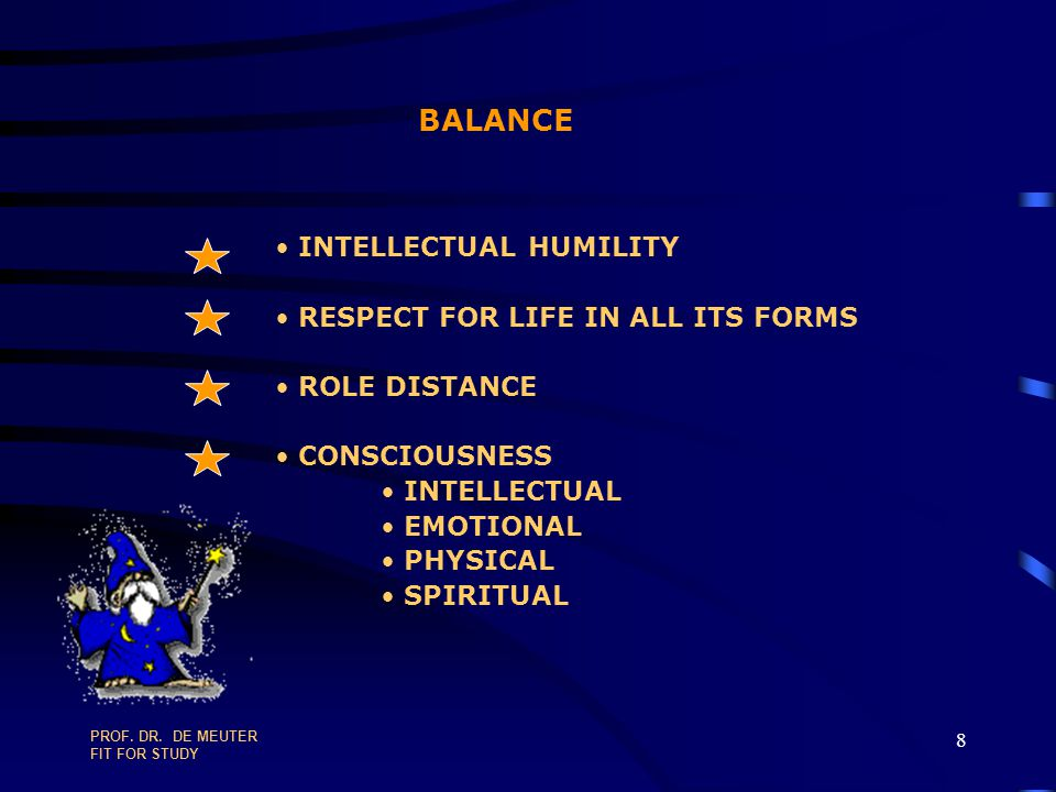 BALANCE INTELLECTUAL HUMILITY RESPECT FOR LIFE IN ALL ITS FORMS