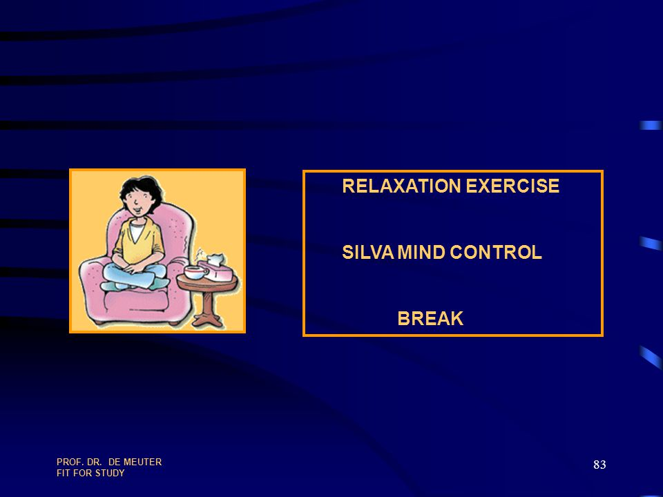 RELAXATION EXERCISE SILVA MIND CONTROL BREAK PROF. DR. DE MEUTER