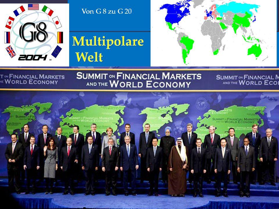 Von G 8 zu G 20 Multipolare Welt