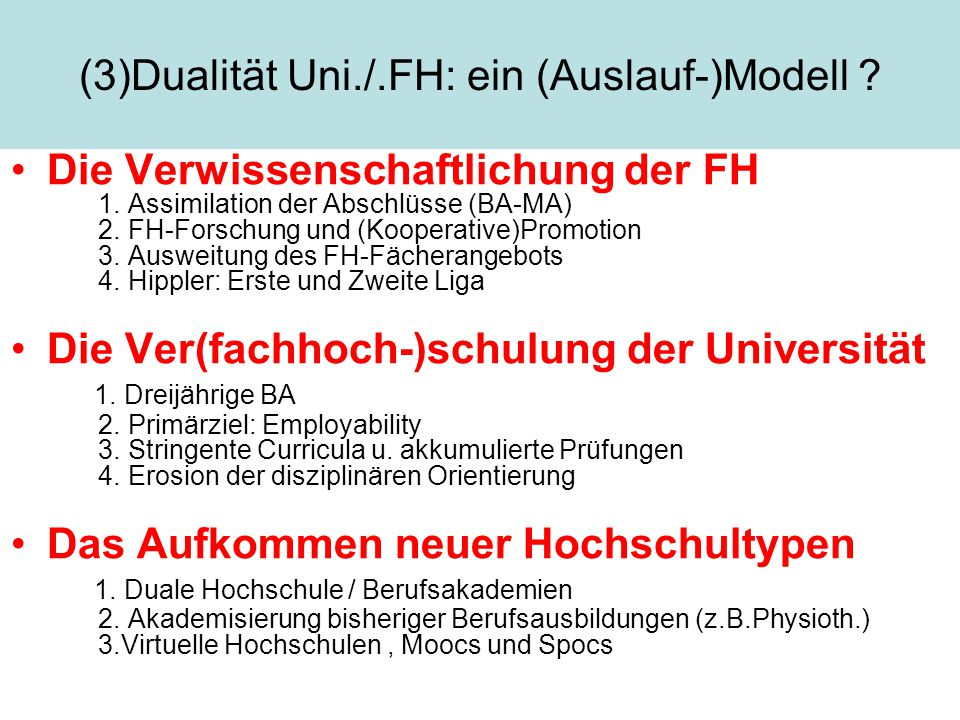 (3)Dualität Uni./.FH: ein (Auslauf-)Modell