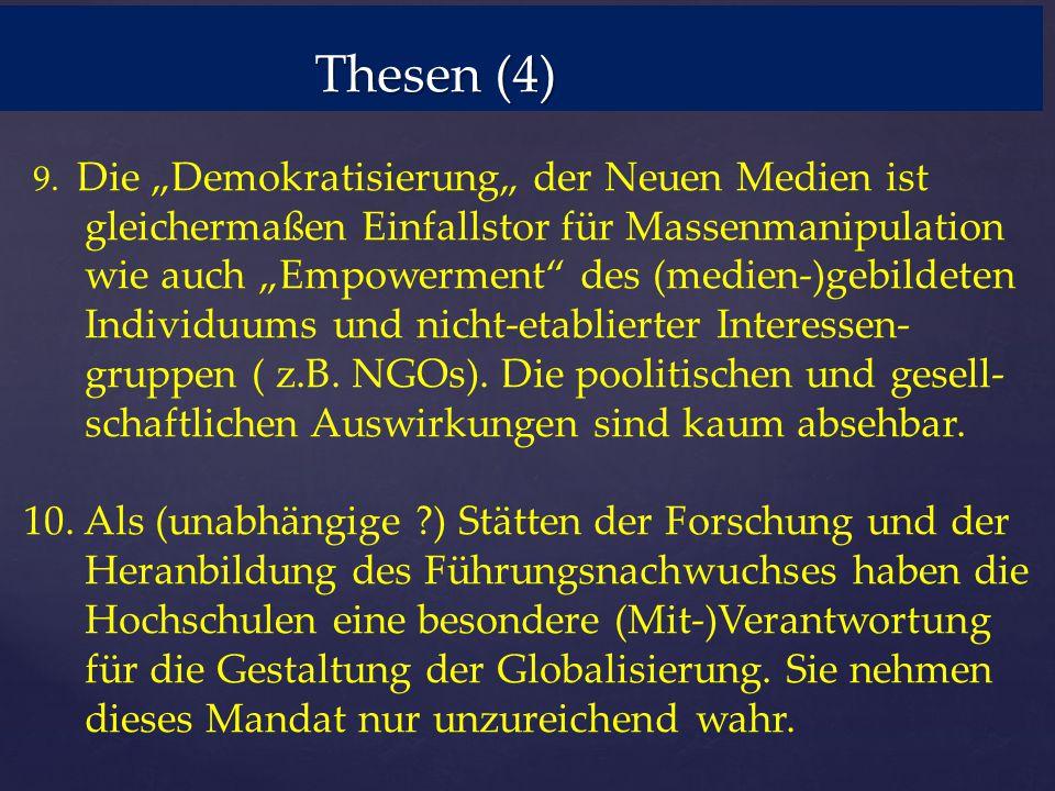 """Thesen (4) 9. Die """"Demokratisierung"""" der Neuen Medien ist"""