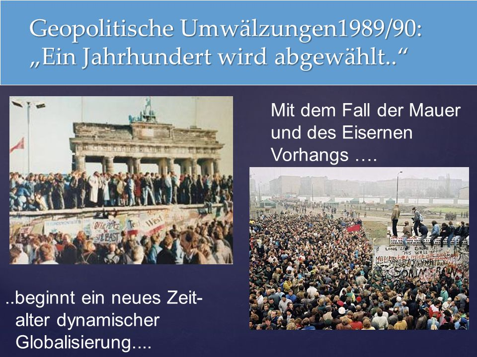 """Geopolitische Umwälzungen1989/90: """"Ein Jahrhundert wird abgewählt.."""