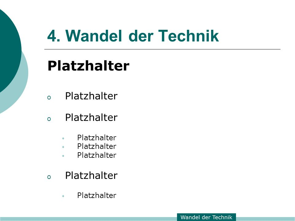 4. Wandel der Technik Platzhalter
