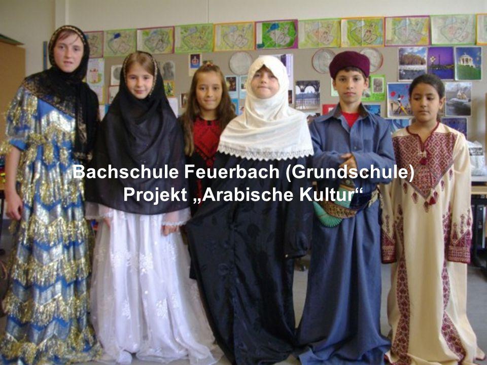"""Bachschule Feuerbach (Grundschule) Projekt """"Arabische Kultur"""