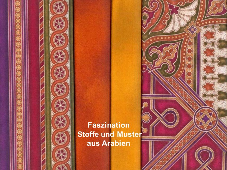 Faszination Stoffe und Muster aus Arabien