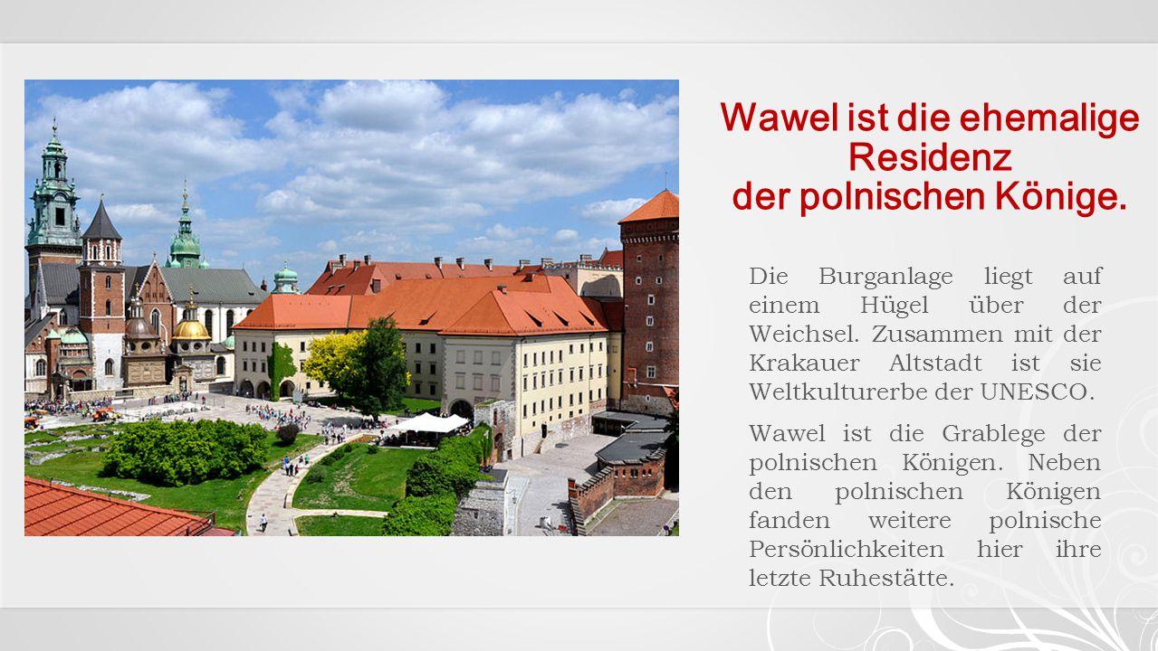 Wawel ist die ehemalige Residenz der polnischen Könige.