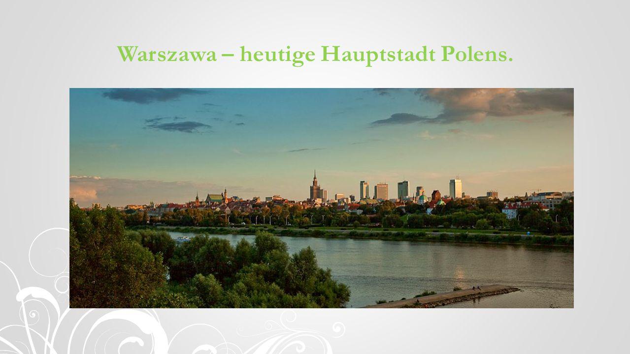 Warszawa – heutige Hauptstadt Polens.