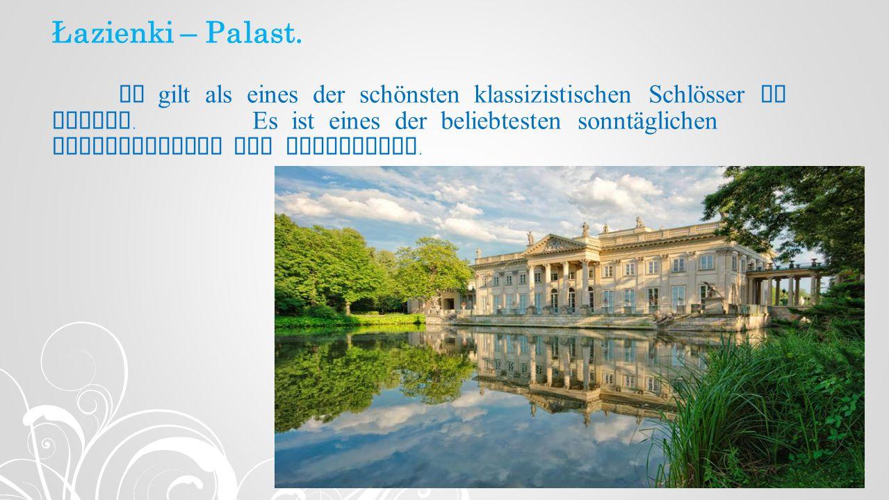 Łazienki – Palast. Er gilt als eines der schönsten klassizistischen Schlösser in Europa.