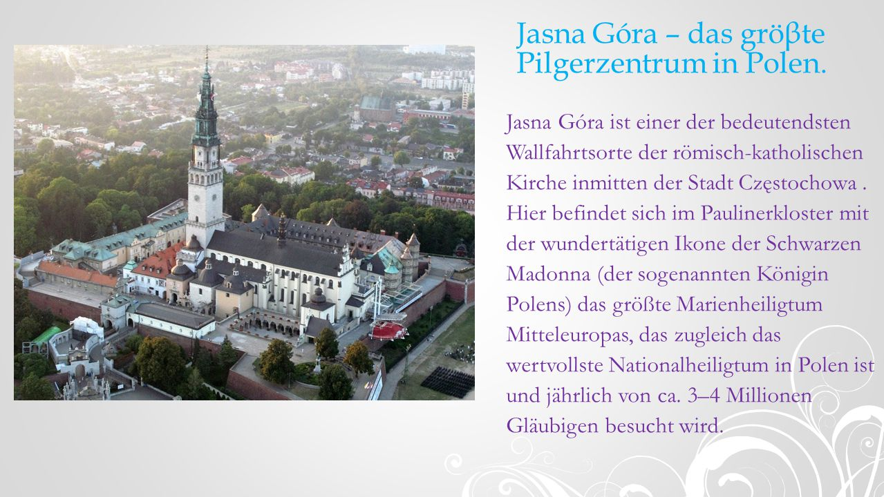 Jasna Góra – das gröβte Pilgerzentrum in Polen.