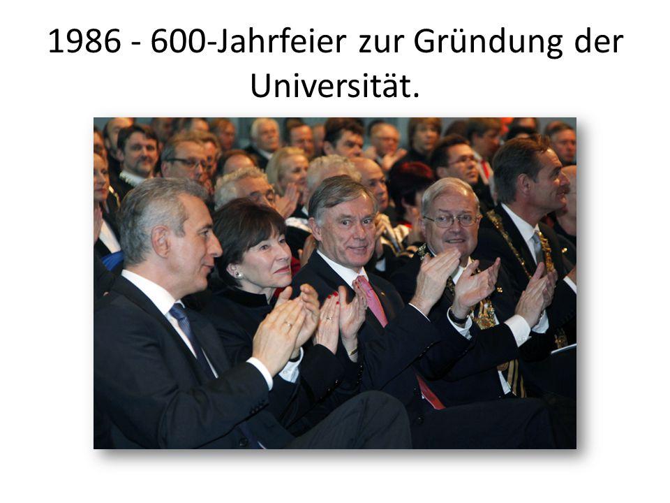 1986 - 600-Jahrfeier zur Gründung der Universität.