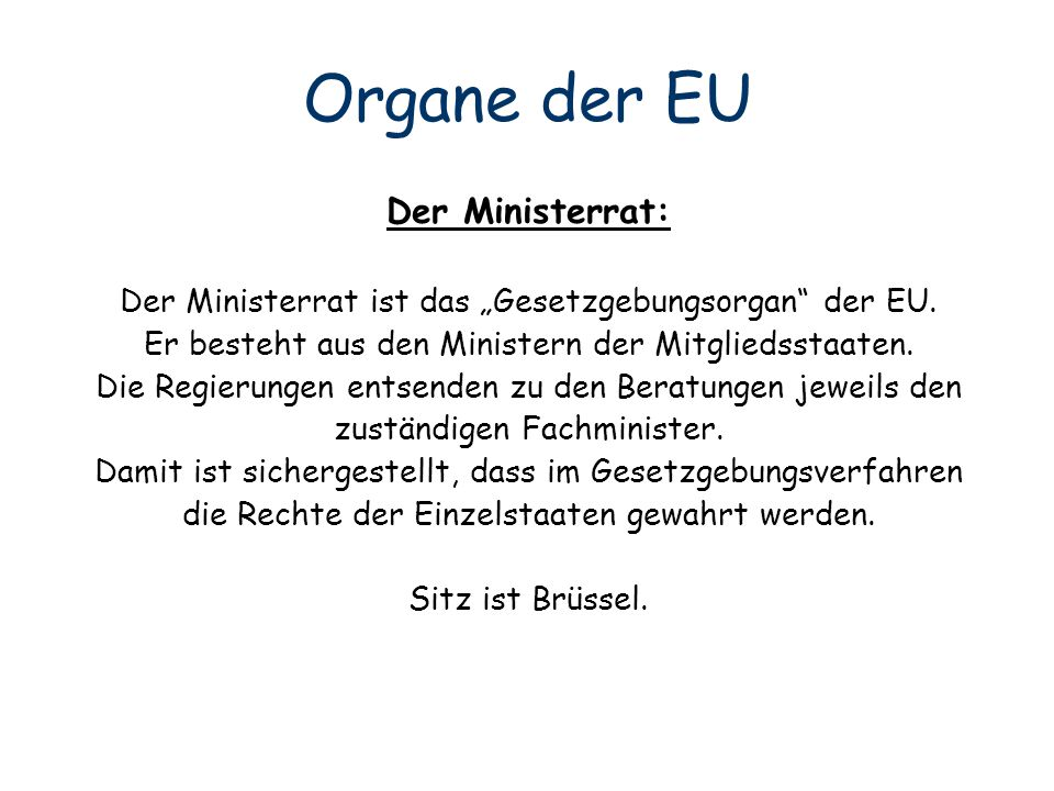 Organe der EU Der Ministerrat: