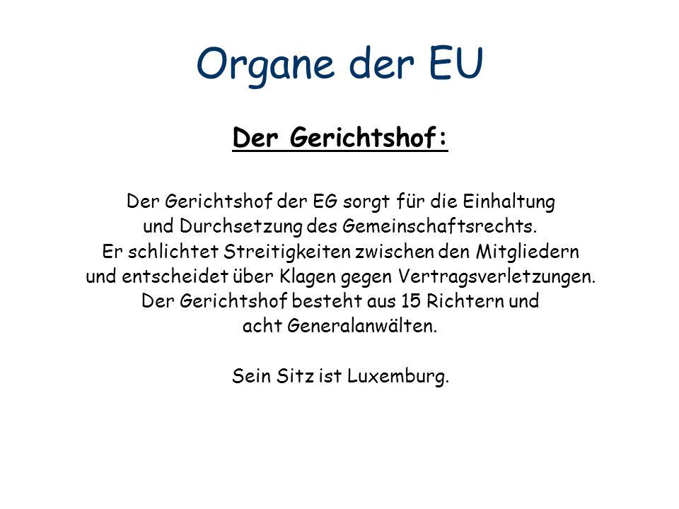 Organe der EU Der Gerichtshof: