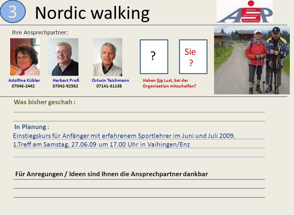 3 Nordic walking Sie Was bisher geschah : In Planung :