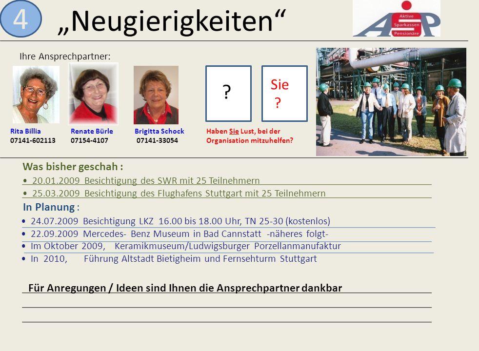 """""""Neugierigkeiten 4 Sie Was bisher geschah : In Planung :"""