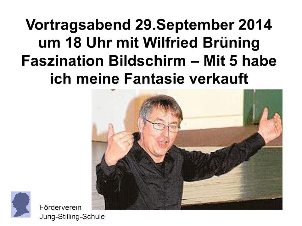 Vortragsabend 29.September 2014 um 18 Uhr mit Wilfried Brüning Faszination Bildschirm – Mit 5 habe ich meine Fantasie verkauft