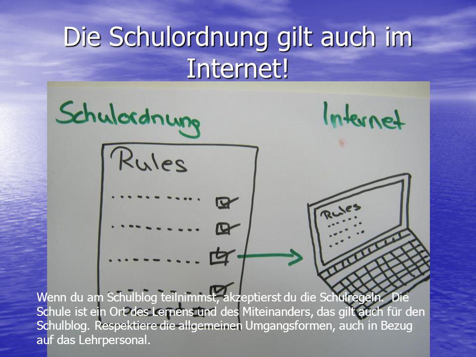 Die Schulordnung gilt auch im Internet!