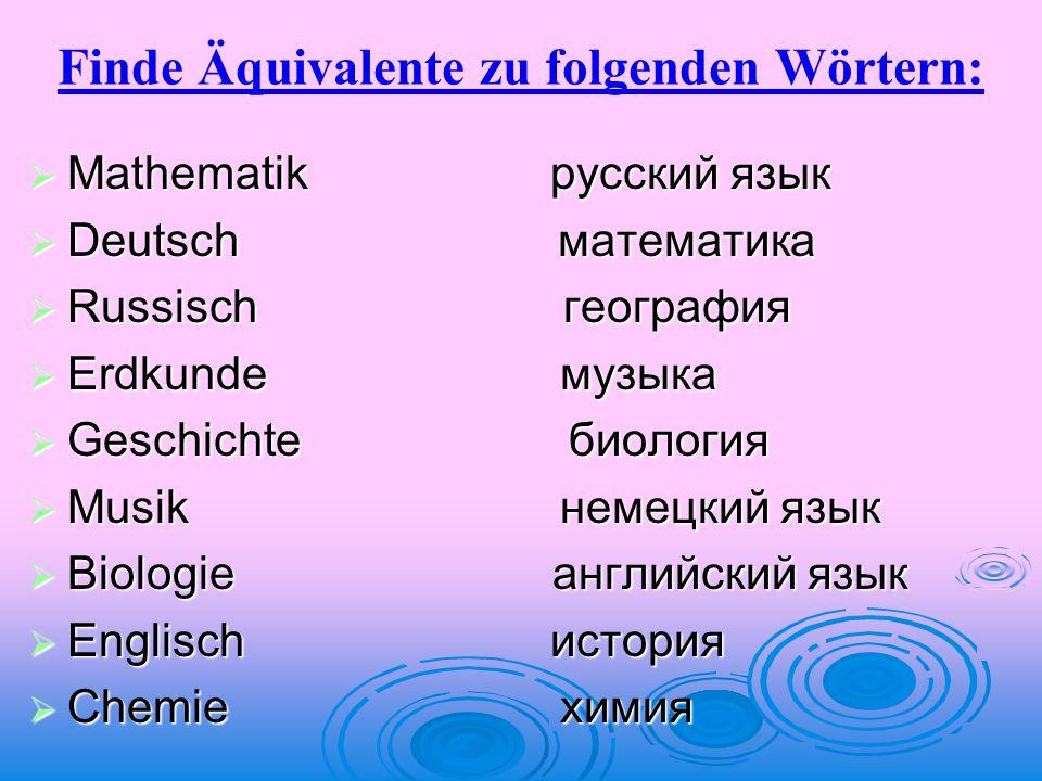 Finde Äquivalente zu folgenden Wörtern: