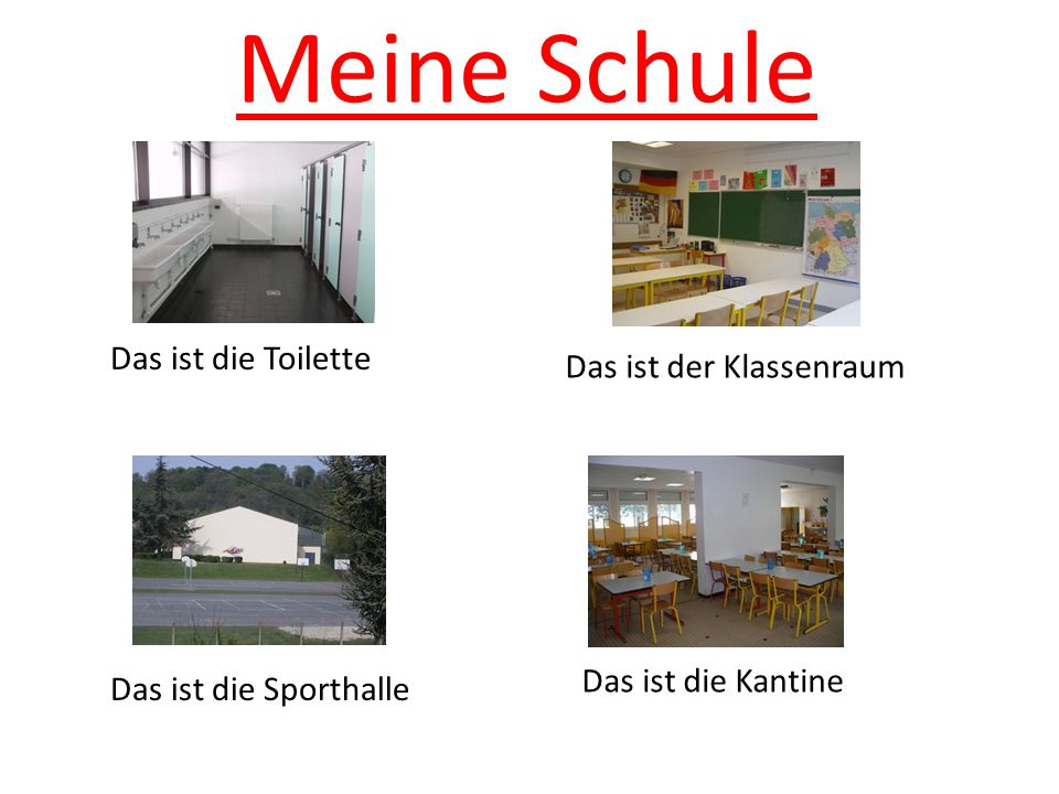 Meine Schule Das ist die Toilette Das ist der Klassenraum