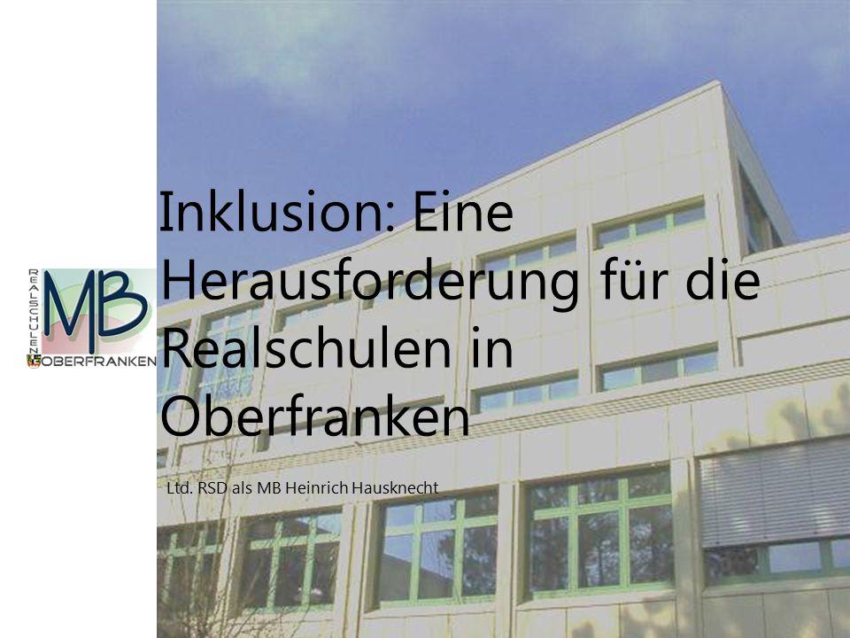Inklusion: Eine Herausforderung für die Realschulen in Oberfranken