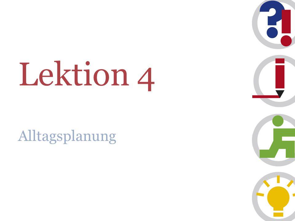 Lektion 4 Alltagsplanung