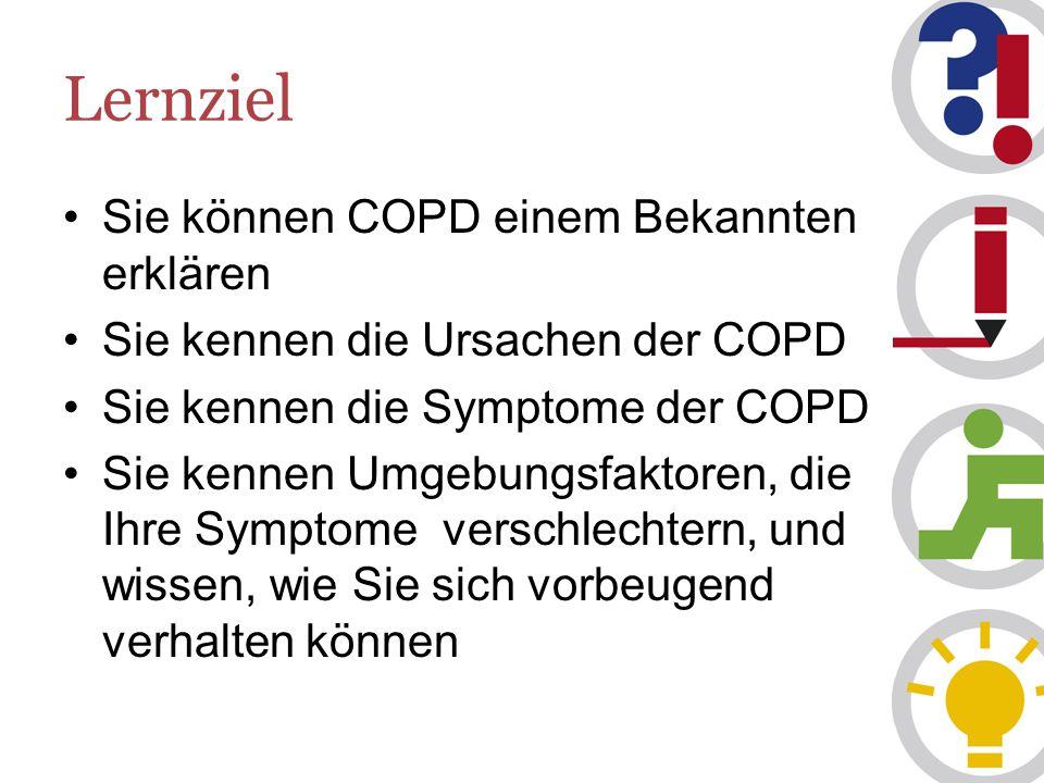 Lernziel Sie können COPD einem Bekannten erklären