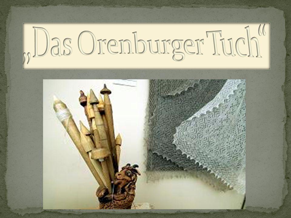 """""""Das Orenburger Tuch"""