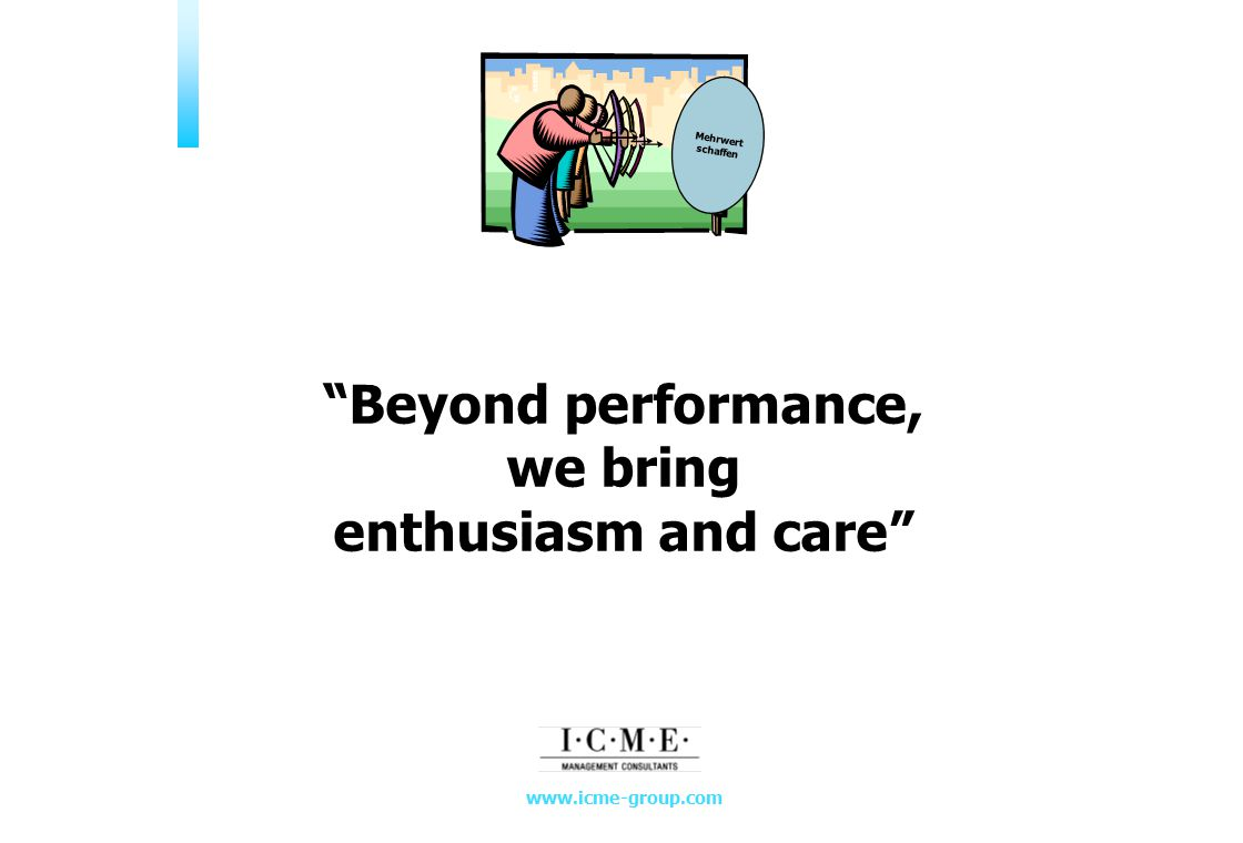 Beyond performance, we bring enthusiasm and care