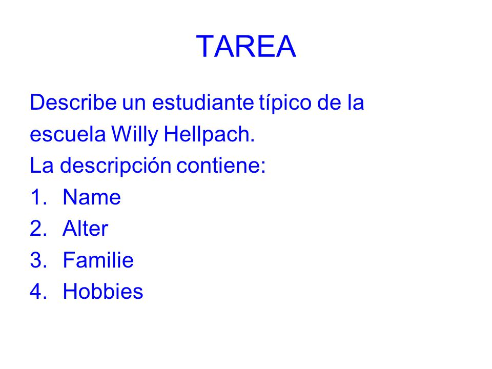 TAREA Describe un estudiante típico de la escuela Willy Hellpach.