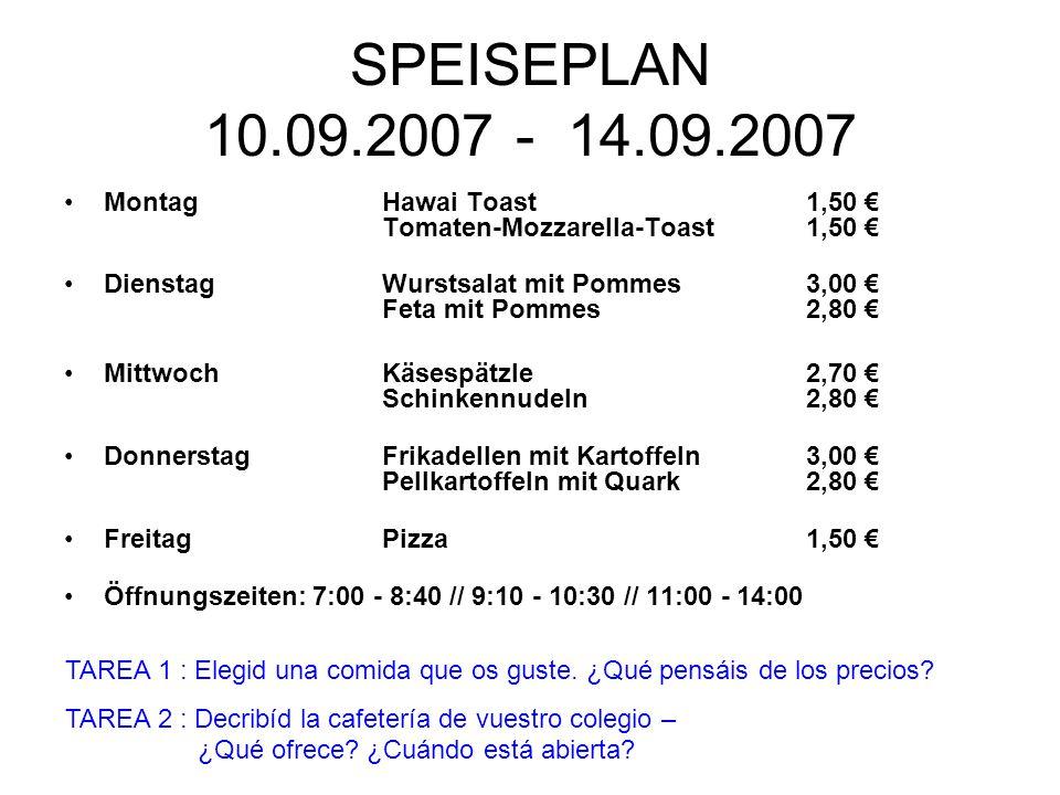 SPEISEPLAN 10.09.2007 - 14.09.2007 Montag Hawai Toast 1,50 € Tomaten-Mozzarella-Toast 1,50 €