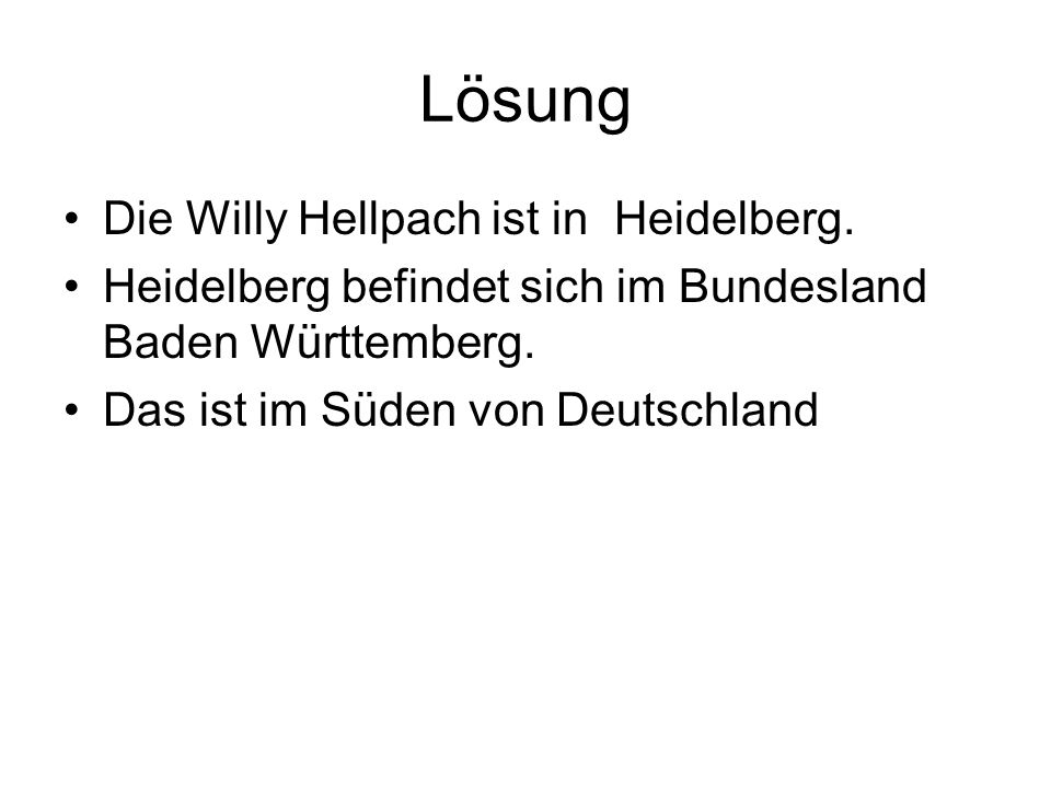 Lösung Die Willy Hellpach ist in Heidelberg.