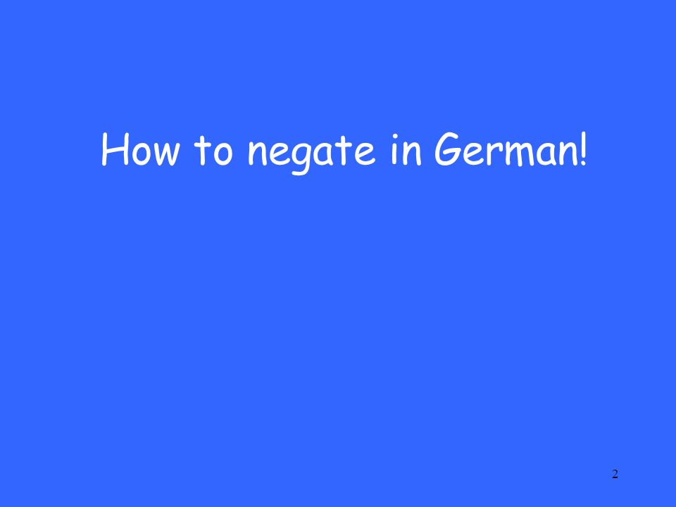 How to negate in German!