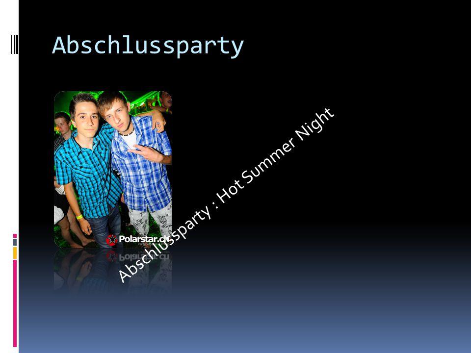 Abschlussparty Abschlussparty : Hot Summer Night