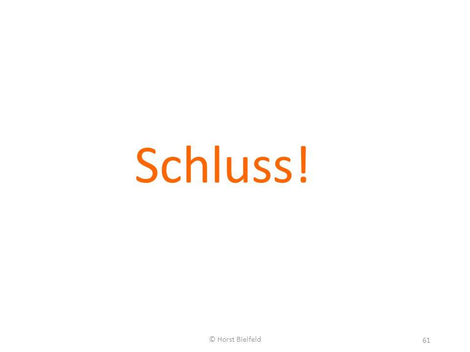 Schluss! © Horst Bielfeld