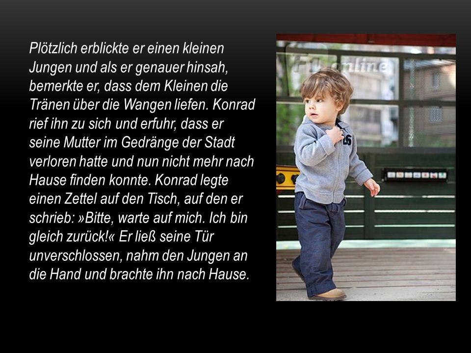 Plötzlich erblickte er einen kleinen Jungen und als er genauer hinsah, bemerkte er, dass dem Kleinen die Tränen über die Wangen liefen.
