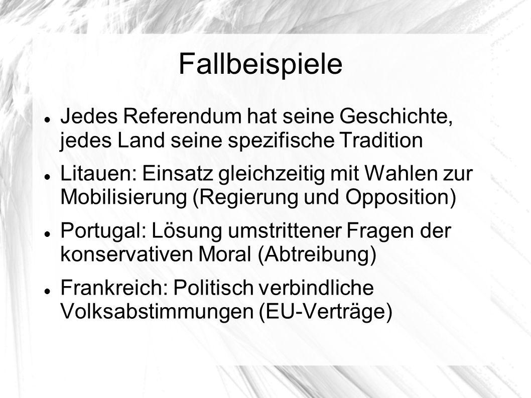 Fallbeispiele Jedes Referendum hat seine Geschichte, jedes Land seine spezifische Tradition.