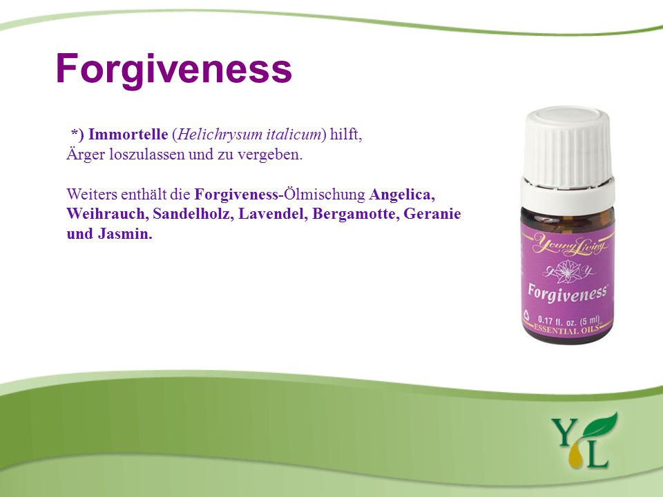 Forgiveness *) Immortelle (Helichrysum italicum) hilft,