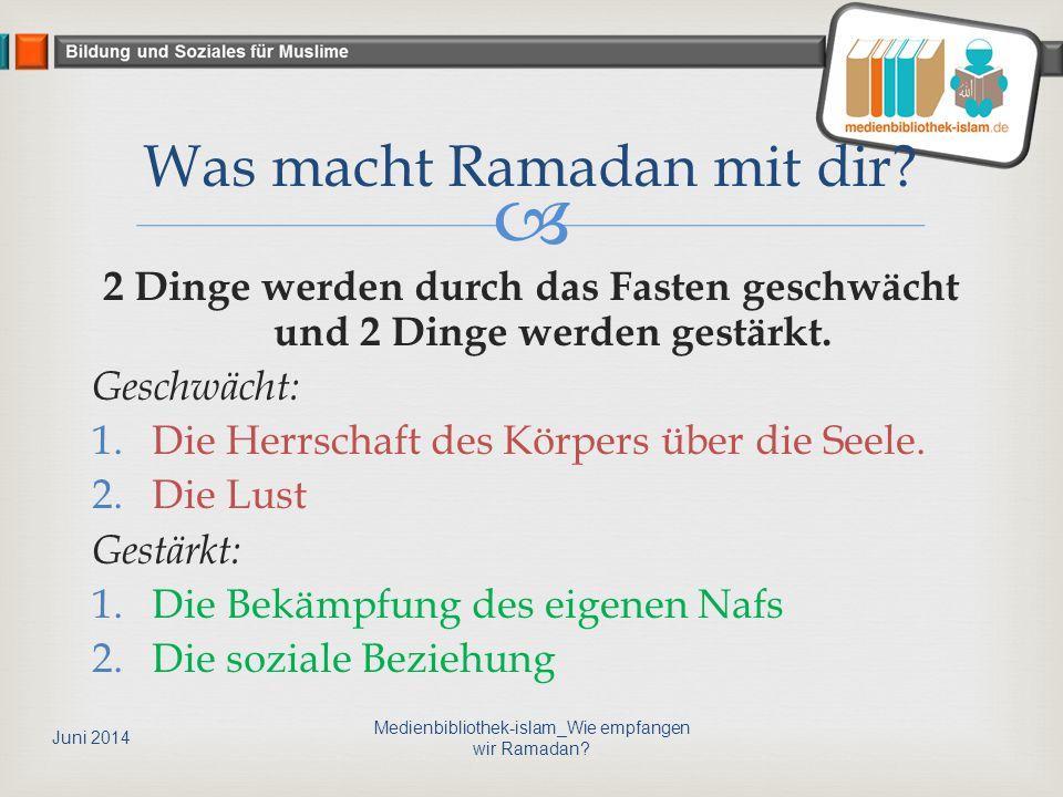 Was macht Ramadan mit dir