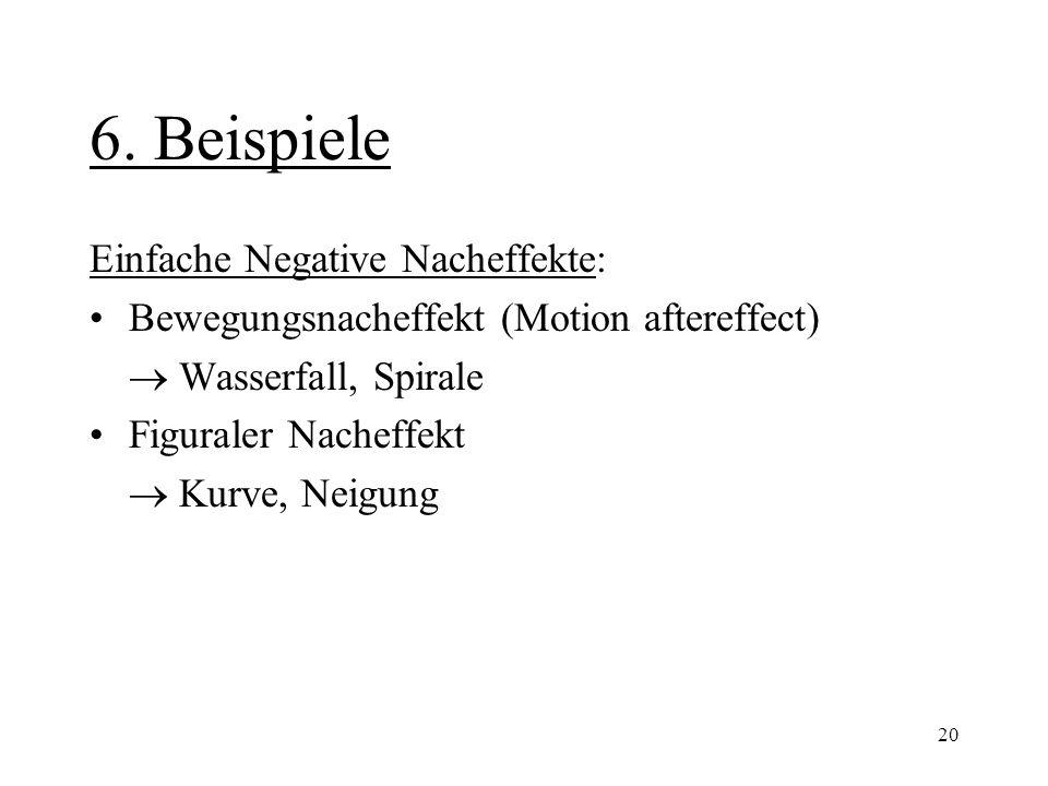 6. Beispiele Einfache Negative Nacheffekte: