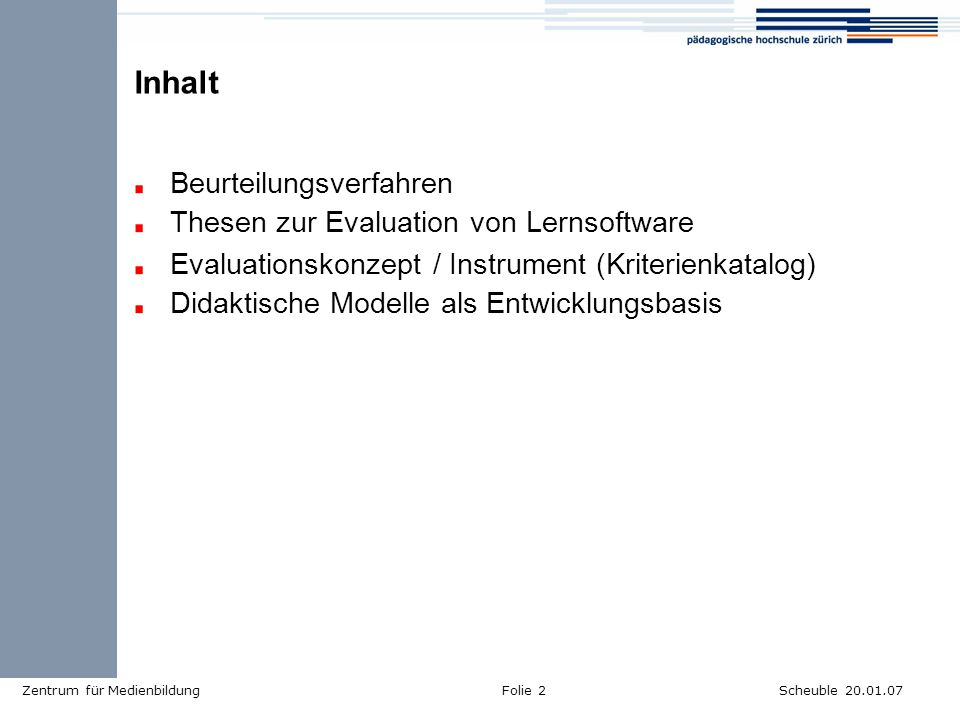 Inhalt Beurteilungsverfahren Thesen zur Evaluation von Lernsoftware