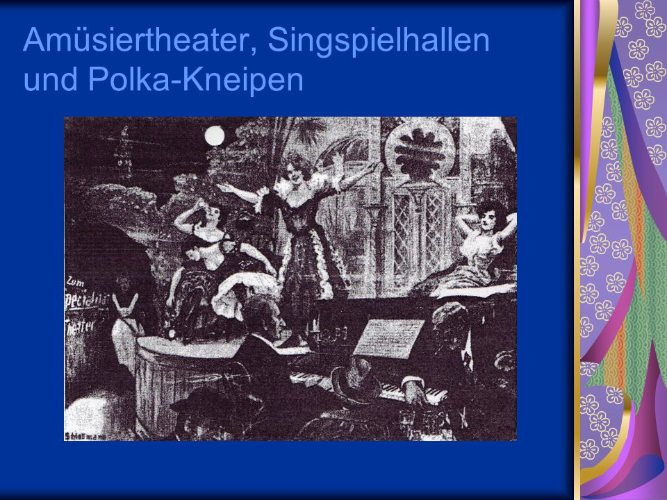Amüsiertheater, Singspielhallen und Polka-Kneipen
