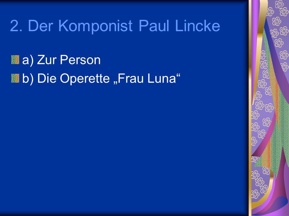 2. Der Komponist Paul Lincke