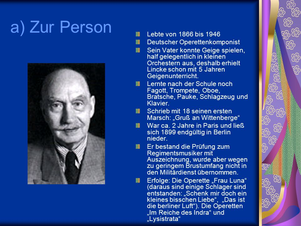 a) Zur Person Lebte von 1866 bis 1946 Deutscher Operettenkomponist