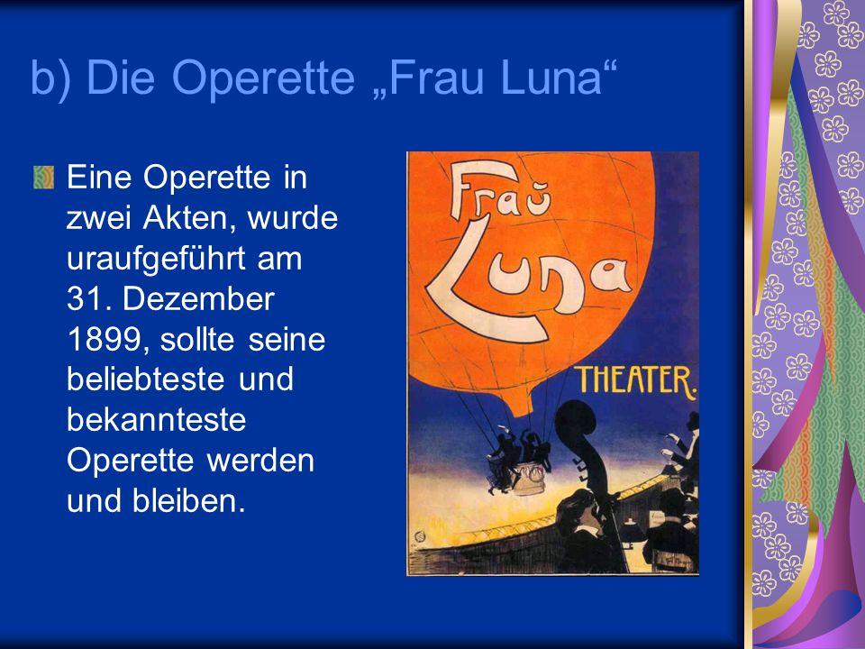 "b) Die Operette ""Frau Luna"