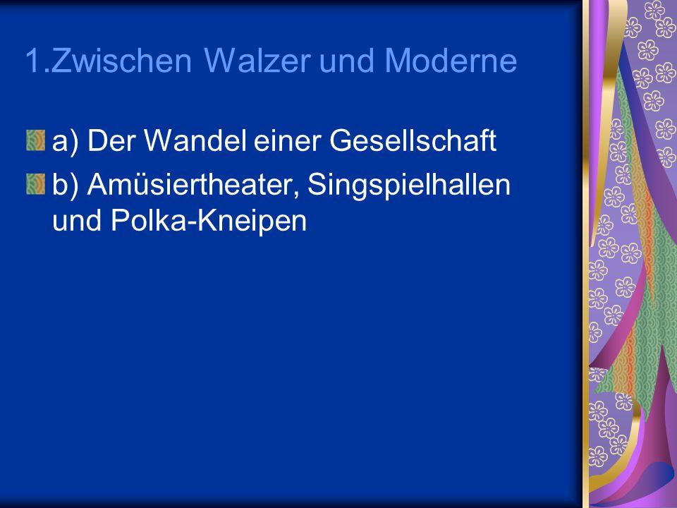 1.Zwischen Walzer und Moderne